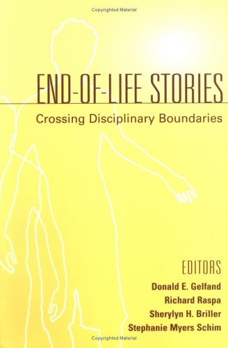 End-of-Life Stories Crossing Disciplinary Boundaries  2005 9780826126757 Front Cover