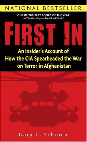 First In An Insider's Account of How the CIA Spearheaded the War on Terror in Afghanistan N/A 9780891418757 Front Cover