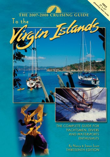 The Cruising Guide 2007 - 2008 to the Virgin Islands: A Complete Guide for Yachtsmen, Divers and Watersports Enthusiasts  2006 edition cover