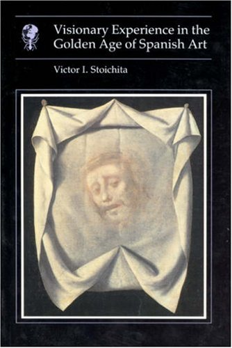 Visionary Experience in the Golden Age of Spanish Art   1995 edition cover