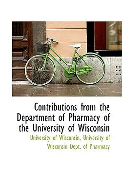 Contributions from the Department of Pharmacy of the University of Wisconsin  2009 edition cover