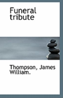 Funeral Tribute  N/A 9781113270757 Front Cover