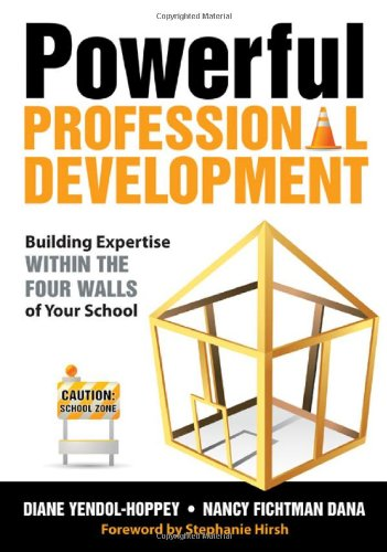 Powerful Professional Development Building Expertise Within the Four Walls of Your School  2010 edition cover