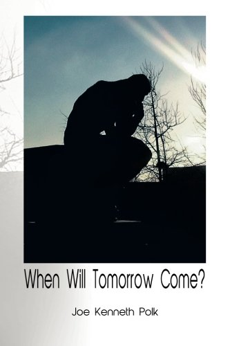 When Will Tomorrow Come?   2013 9781493101757 Front Cover