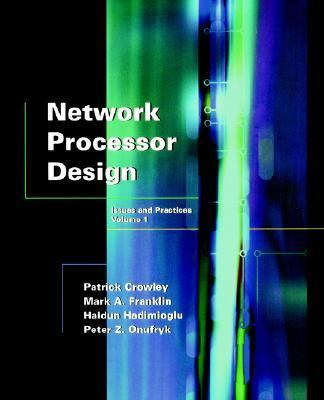 Network Processor Design Issues and Practices  2003 9781558608757 Front Cover
