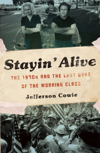 Stayin' Alive The 1970s and the Last Days of the Working Class  2010 edition cover