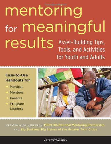 Mentoring for Meaningful Results Asset-Building Tips, Tools, and Activities for Youth and Adults  2006 edition cover