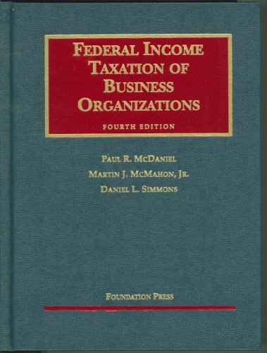 Federal Income Taxation of Business Organizations  4th 2006 (Revised) 9781587785757 Front Cover