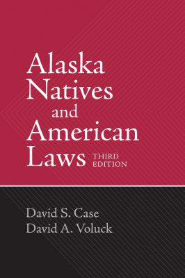 Alaska Natives and American Laws  3rd 2012 edition cover