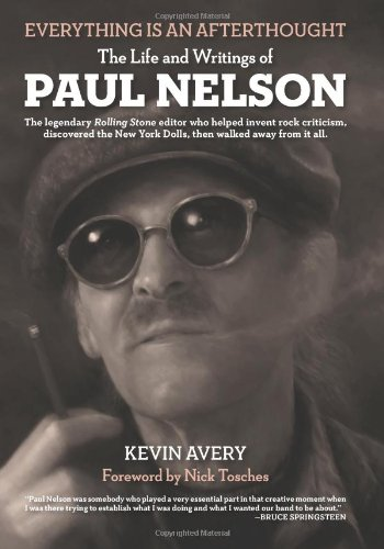 Everything Is an Afterthought The Life and Writings of Paul Nelson  2011 9781606994757 Front Cover