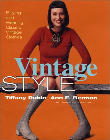 Vintage Style Buying and Wearing Classic Vintage Clothes  2000 9780060194758 Front Cover