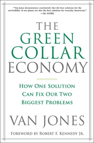 Green Collar Economy How One Solution Can Fix Our Two Biggest Problems  2008 9780061650758 Front Cover