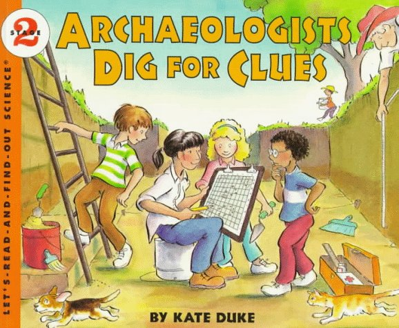 Archaeologists Dig for Clues  N/A 9780064451758 Front Cover
