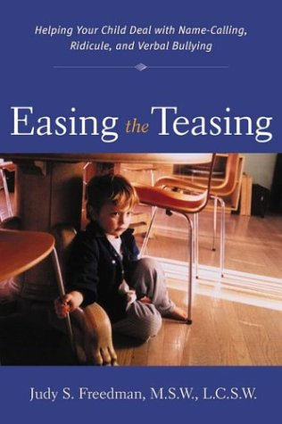 Easing the Teasing Helping Your Child Cope with Name-Calling, Ridicule, and Verbal Bullying  2002 edition cover