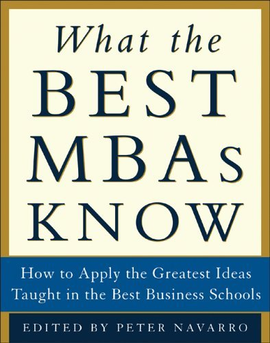 What the Best MBAs Know How to Apply the Greatest Ideas Taught in the Best Business Schools  2005 edition cover
