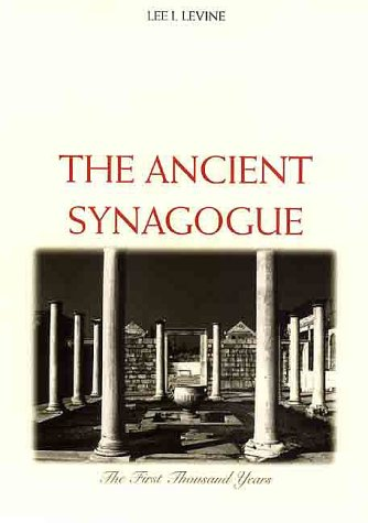 Ancient Synagogue The First Thousand Years  2000 9780300074758 Front Cover
