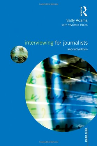 Interviewing for Journalists  2nd 2009 (Revised) 9780415477758 Front Cover