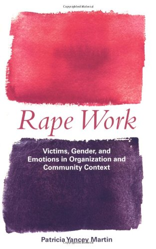 Rape Work Victims, Gender, and Emotions in Organization and Community Context  2005 edition cover