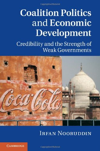 Coalition Politics and Economic Development Credibility and the Strength of Weak Governments  2010 edition cover