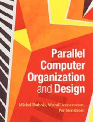 Parallel Computer Organization and Design   2012 edition cover