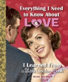 Everything I Need to Know about Love I Learned from a Little Golden Book   2014 9780553508758 Front Cover