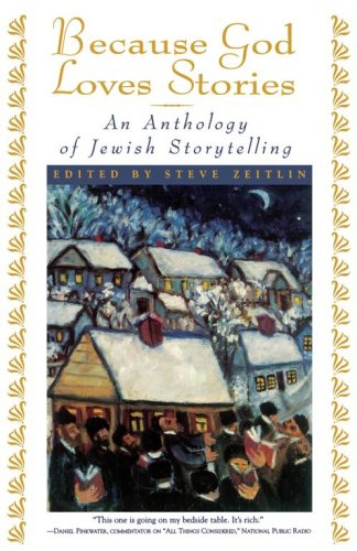 Because God Loves Stories An Anthology of Jewish Storytelling  1997 edition cover