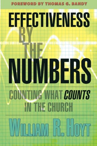 Effectiveness by the Numbers Counting What Counts in the Church  2007 edition cover