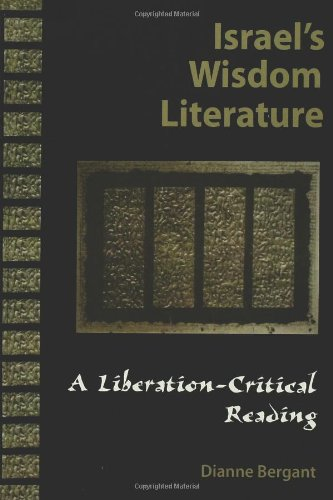 Israel's Wisdom Literature A Liberation-Critical Reading of the Old Testament N/A edition cover