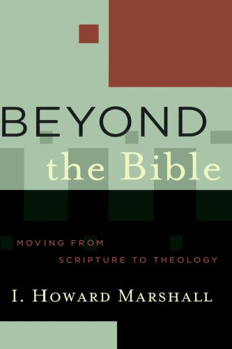 Beyond the Bible Moving from Scripture to Theology  2004 edition cover