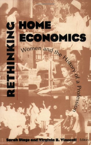 Rethinking Home Economics Women and the History of a Profession  1997 edition cover