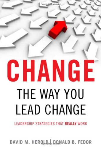 Change the Way You Lead Change Leadership Strategies That REALLY Work  2008 edition cover