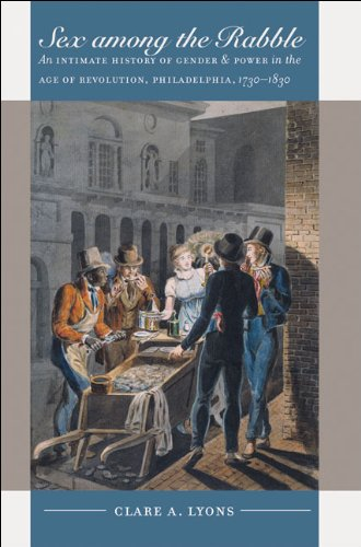Sex among the Rabble An Intimate History of Gender and Power in the Age of Revolution, Philadelphia, 1730-1830  2006 edition cover