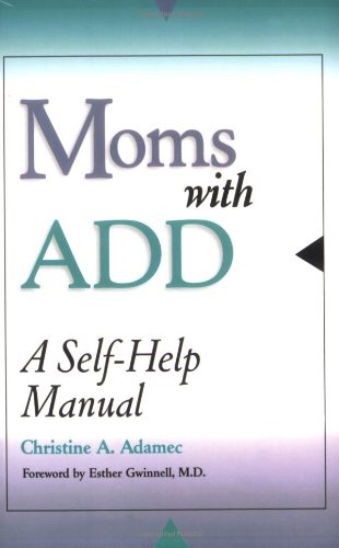 Moms with ADD A Self-Help Manual  2000 9780878331758 Front Cover