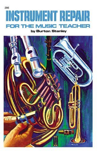 Instrument Repair for the Music Teacher   1978 9780882840758 Front Cover