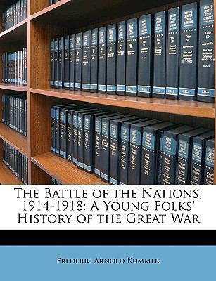 Battle of the Nations, 1914-1918 A Young Folks' History of the Great War N/A edition cover