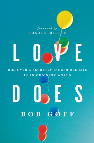 Love Does Discover a Secretly Incredible Life in an Ordinary World  2012 edition cover