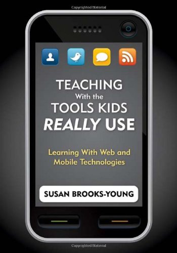 Teaching with the Tools Kids Really Use Learning with Web and Mobile Technologies  2010 edition cover