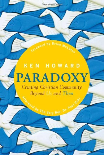 Paradoxy Creating Christian Community Beyond Us and Them  2010 9781557257758 Front Cover