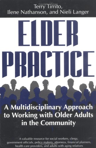 Elder Practice A Multidisciplinary Approach to Working with Older Adults in the Community  1996 9781570030758 Front Cover