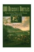 100 Decisive Battles From Ancient Times to the Present  1999 9781576070758 Front Cover