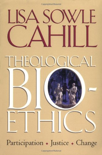 Theological Bioethics Participation, Justice, and Change  2005 edition cover