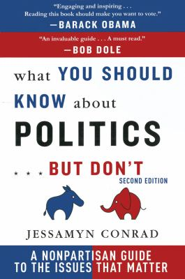 What You Should Know about Politics ... but Don't A Non-Partisan Guide to the Issues That Matter 2nd 2012 edition cover