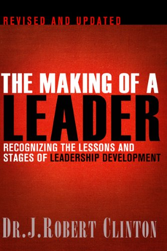 Making of a Leader Recognizing the Lessons and Stages of Leadership Development 2nd 2012 (Revised) edition cover