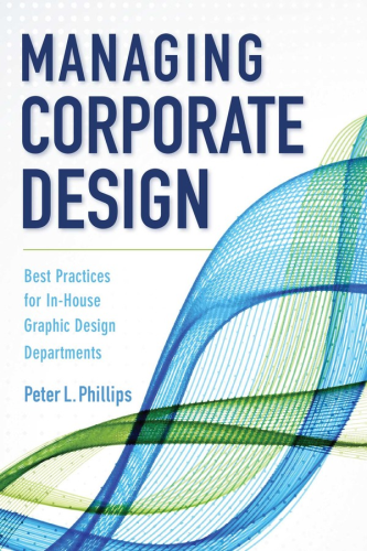 Cover art for Managing Corporate Design: Best Practices for In-House Graphic Design Departments