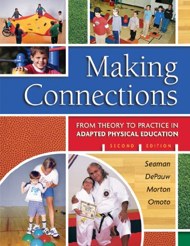 Making Connections : From Theory to Practice in Adapted Physical Education 2nd 2007 edition cover