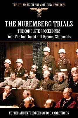 The Nuremberg Trials - The Complete Proceedings Vol 1: The Indictment and OPening Statements N/A edition cover