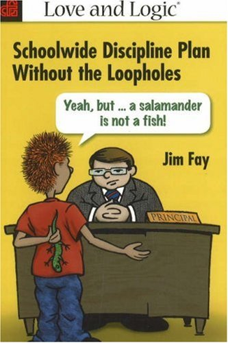 Schoolwide Discipline Plan Without the Loopholes Yeah, But...a Salamander Is Not a Fish!  2005 edition cover