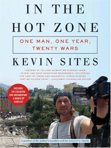 In the Hot Zone One Man, One Year, Twenty Wars  2007 edition cover