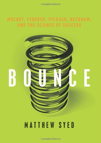 Bounce Mozart, Federer, Picasso, Beckham, and the Science of Success  2010 9780061723759 Front Cover