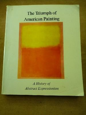 Triumph of American Painting A History of Abstract Expressionism  1977 edition cover